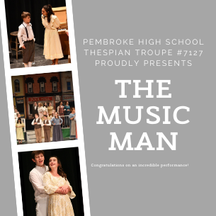 Pembroke High School Thespian Troupe #7127  Performed The Music Man