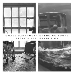UMASS Dartmouth Emerging Young Artists 2021 Exhibition